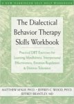 The Dialectical Behavior Therapy Skills Workbook self help book